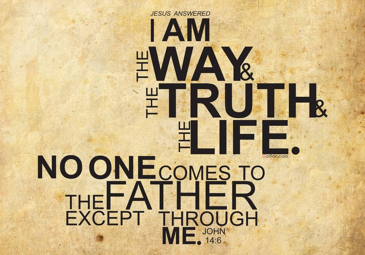 the Way, the Truth, the Life